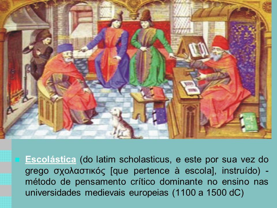 Escolástica (do latim scholasticus, e este por sua vez do grego σχολαστικός [que pertence à escola], instruído) - método de pensamento crítico dominante no ensino nas universidades medievais europeias (1100 a 1500 dC)